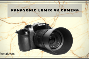 Panasonic LUMIX 4K camera