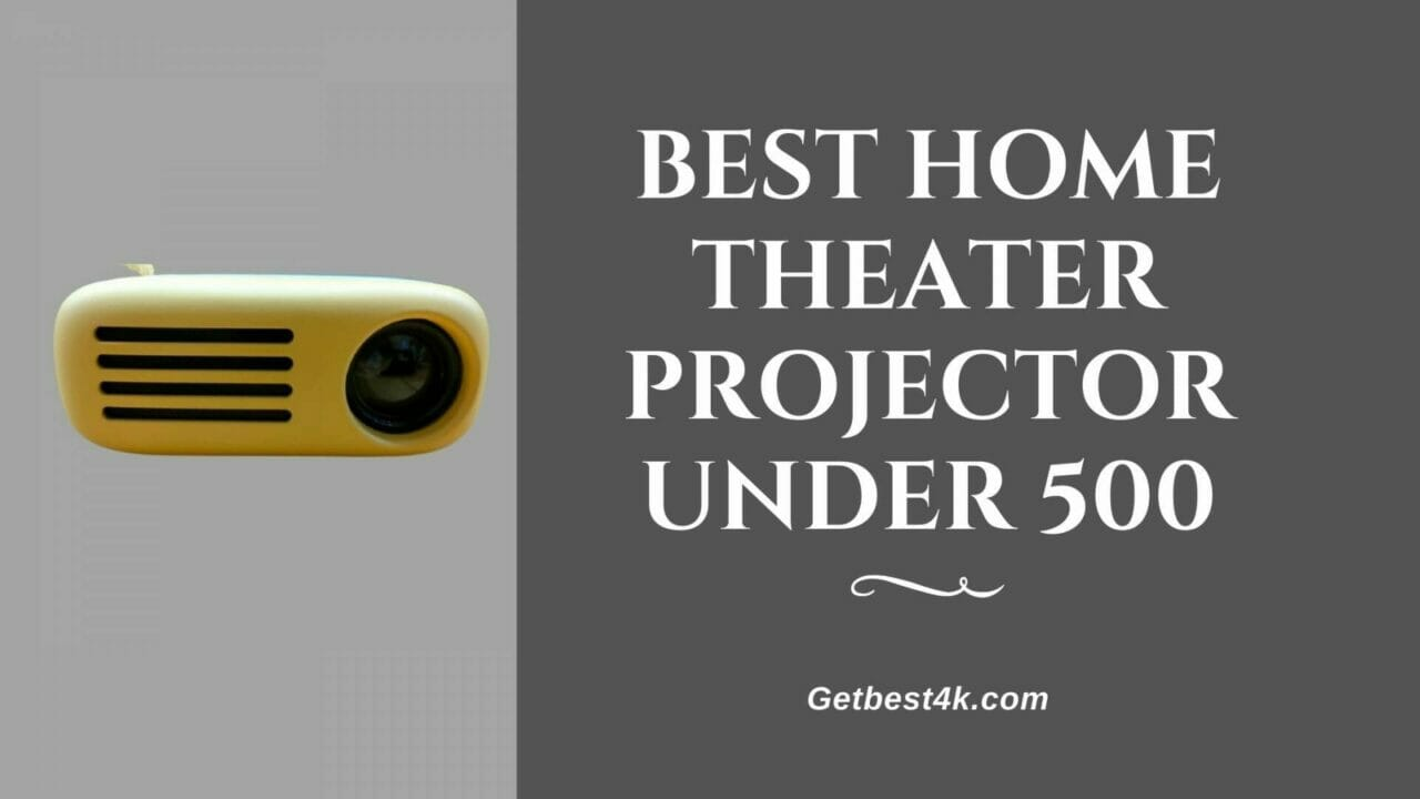 Best-Home-Theater-Projector-Under-500