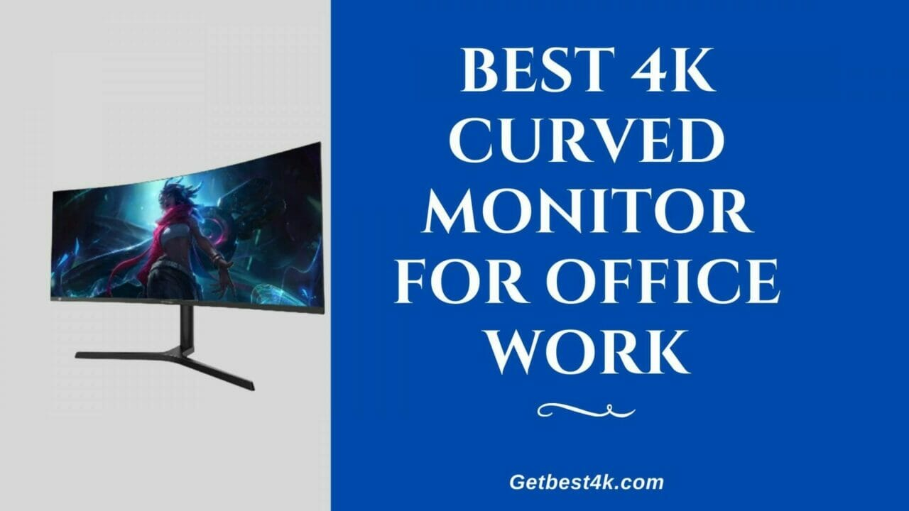 Best-4k-Curved Monitor-for-Office-Work