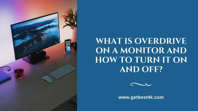 What-Is-Overdrive-On-A-Monitor-And-How-To-Turn-It-On-And-Off (2)